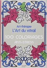 art thrapie lart du vitrail 100 coloriages anti stress hachette