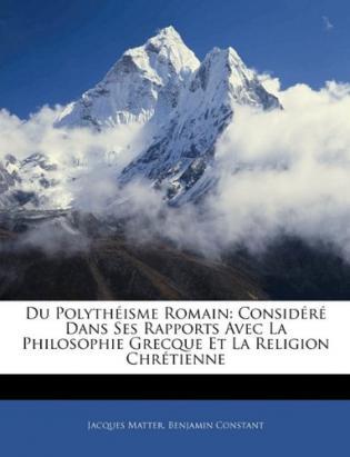 Du Polytheisme Romain: Considere Dans Ses Rapports Avec La