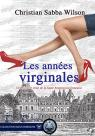 Les années virginales: Une histoire vraie de la haute bourgeoisie française (Collection Bleus Horizon)