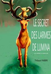 Le Secret des Larmes de Lumina: Lulu Repart à l'Aventure